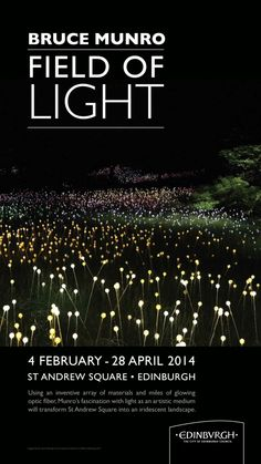 Field of Light, St Andrew Square, Edinburgh 3 February - 27 April 2014 - Bruce Munro Studio