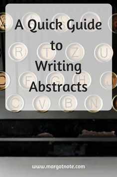 A Quick Guide to Writing Abstracts — Margot Note Consulting LLC Academic Writing, Essay Writing, Writing A Book, Writing Tips, Research Skills, Research Methods, Research Projects, Abstract Writing, Tools For Teaching