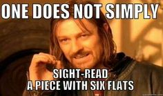 One does not simply sight read a piece with six flats