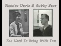 Skeeter Davis & Bobby Bare - Too Used To Being With You Skeeter Davis, Nostalgic Songs, You Youtube, My Favorite Music, Country Music, Bobby, Writers, Ears, Advertising
