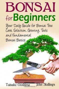 Flower Gardening For Beginners Bonsai for Beginners Book: Your Daily Guide for Bonsai Tree Care, Selection, Growing, Tools and Fundamental Bonsai Basics « zGardenSupply Bonsai Tree Care, Bonsai Tree Types, Indoor Bonsai Tree, Bonsai For Beginners, Gardening For Beginners, Gardening Tips, Indoor Gardening, Organic Gardening, Garden Supplies