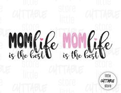 Mom Life is the Best  Cuttable Design File SVG by LittleCuttable