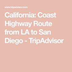 California: Coast Highway Route from LA to San Diego - TripAdvisor
