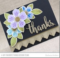 Mft. Flashy Florals Stamp Set, Flashy Florals Die-namcis, Thanks & Hello Die-namics (all of which were in the May Card Kit) and Chevron Fringe Die-namics. I started with a Black Licorice card stock base, added Chevron Fringe Die-namics, cut from Brushed Gold card stock, then popped up another panel of Black Licorice card stock on which to work. First I added Thanks & Hello Die-namics, also cut from Brushed Gold card stock. Then I cut Flashy Florals Die-namics from Smooth White card stock…