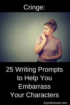 25 Writing Prompts to Help You Embarrass Your Characters