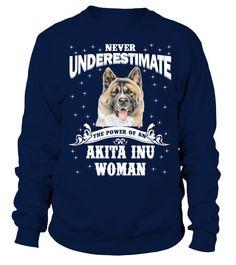 Never Underestimate An Akita Inu Dog Woman