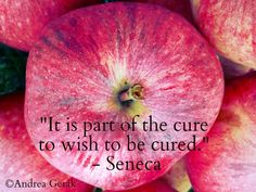Motivation Monday: It is part of the cure. Seneca The Younger, Monday Motivation, Wish, The Cure, Fruit, Healthy, Quotes, Qoutes, Quotations