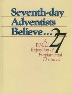 Seventh-day Adventists Believe....