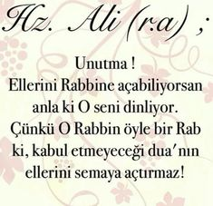 Unutma, ellerini rabbine acabiliyorsan.. Jumma Mubarak Quotes, Allah Quotes, Allah Islam, Islam Muslim, Reminder Quotes, Imam Ali, Sufi, Meaningful Words, Quotes About God