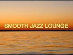 ▶ Smooth Jazz Mix / Smooth Jazz, Smooth R&B... - YouTube