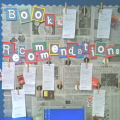 Book recommendation bulletin board. There are clothes pins on it so I can change out the recommendations. I put the old ones in a binder.