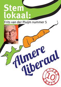 Mijn 'eigen' poster voor de gemeenteraadsverkiezingen 2014 in Almere. Nummer 5 op lijst 10 van Almere Liberaal.  Ik ga mij inzetten voor een Almere waar iedereen met veel plezier wil wonen, studeren, werken en oud worden.  Als voorzitter van 50PLUS Flevoland zie ik in het programma van Almere Liberaal veel overeenkomsten met de doelen van 50PLUS.   Bij alles staat voor mij de mens centraal en niet alleen de cijfers.