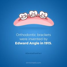 Dental fun fact: Orthodontic brackets were invented by Edward Angle in Dental Quotes, Dental Humor, Dental Hygiene, Orthodontic Humor, Braces Humor, Orthodontics Marketing, Angles, Dental Fun Facts, Dental Life