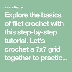 Explore the basics of filet crochet with this step-by-step tutorial. Let's crochet a grid together to practice working designs into filet crochet mesh. Filet Crochet, Crochet Lace, Crochet Stitches, Photo Tutorial, Chain Stitch, Double Crochet, Crochet Projects, Grid, Let It Be
