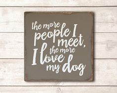 Funny Dog Sign; Funny Pet Gift; Dog Wood Sign; Dog Mom; Dog Dad; Dog Decor; Dog Life; I Love My Dog Sign