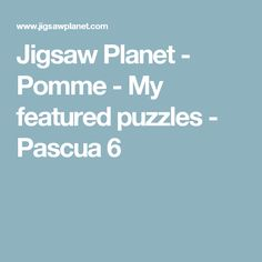 Jigsaw Planet - Pomme - My featured puzzles - Pascua 6