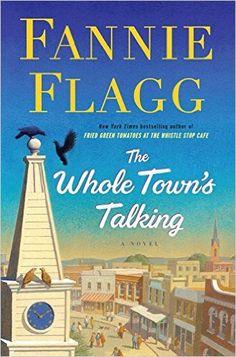 The Whole Town's Talking: A Novel: Fannie Flagg: 9781400065950: Amazon.com: Books
