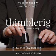 Today's #wordoftheday is 'thimblerig' . #merriamwebster #language #dictionary
