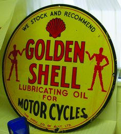 Golden Shell: Lubricating oil for motor cycles', c.1930s, enameled metal sign