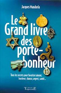 Le Grand Livre des Porte-Bonheur - Jacques Mandorla - Librairie