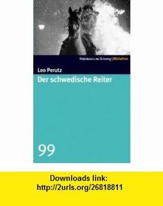 Der schwedische Reiter (9783866155497) Leo Perutz , ISBN-10: 3866155492  , ISBN-13: 978-3866155497 ,  , tutorials , pdf , ebook , torrent , downloads , rapidshare , filesonic , hotfile , megaupload , fileserve Good Night, Leo, Books, Writers, Literature, Nighty Night, Libros, Book, Lion
