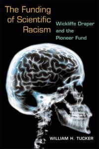 Tucker, William H. The funding of scientific racism: Wickliffe Draper and the Pioneer Fund. University of Illinois Press, 2002.