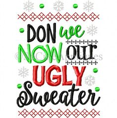 Don we now our Ugly Sweater 5x7 6x10