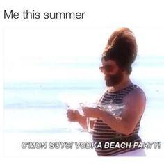 This summer. Ha