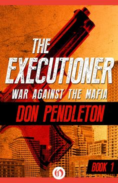 Ebooks of the Original The Executioner Series by Don Pendleton, 37 Ebooks, published by Open Road Media.