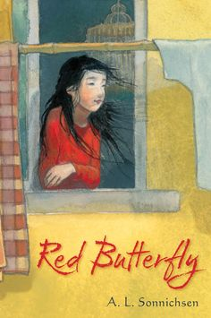 Red Butterfly by A. Sonnichsen A young orphaned girl in modern-day China discovers the meaning of family in this inspiring story told in verse, in the tradition of Inside Out and Back Again and Sold. Butterfly Books, Red Butterfly, Orphan Girl, Living In China, National Poetry Month, Birth Mother, Chapter Books, My Books, Novels