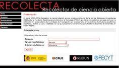 El portal RECOLECTA (Recolector de Ciencia Abierta) es una iniciativa conjunta de la Red de Bibliotecas Universitarias (REBIUN) y la Fundación Española para la Ciencia y la Tecnología (FECyT). Se trata de una plataforma que agrupa a todos los repositorios científicos nacionales y que provee de servicios tanto a los gestores de repositorios como a los investigadores.