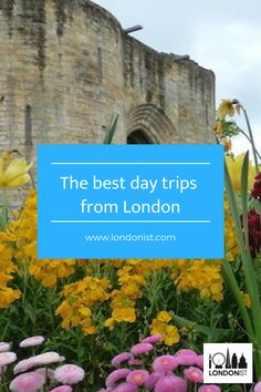 Where To Go On A Day Trip From London | Londonist