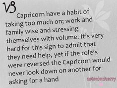 Capricorn> So true. Just because I don't want any help doesn't mean I think bad about others for asking. I would break my back for a stranger. Capricorn Facts, Capricorn Quotes, Zodiac Signs Capricorn, Capricorn And Aquarius, My Zodiac Sign, Zodiac Quotes, Astrology Signs, All About Capricorn, My Star Sign