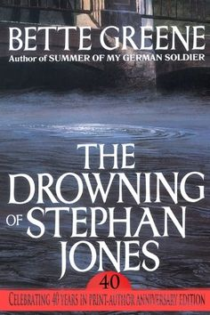 The Drowning of Stephan Jones by Bette Greene #bannedbooksweek #weneeddiversebooks