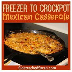 Mexican Casserole (Freezer to Crockpot)   Sidetracked Sarah