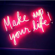 Make Up your life!!!
