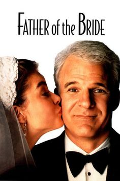 FATHER OF THE BRIDE (1991): With his oldest daughter's wedding approaching, a father finds himself reluctant to let go. Steve Martin, Diane Keaton, and Kimberly Williams
