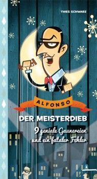 """""""Ein Bilderbuch zum immer wieder anschauen, entdecken und schmunzeln."""", Rezension zu Thies Schwarz: 'Alfonso. Der Meisterdieb' von Buchrättin auf LovelyBooks"""