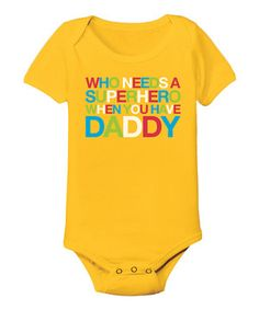 Loving this Yellow 'Who Needs a Superhero' Bodysuit - Infant on #zulily! #zulilyfinds