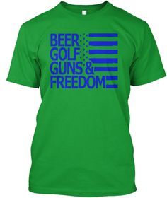 Clothes For Beer,Golf, Guns &Amp;Freedom117 Kelly Green áo T-Shirt Front