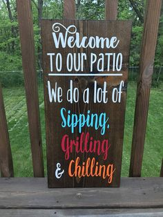 Welcome to our patio. Do a lot of sipping grilling and chilling deck sign patio sign backyard wood sign. Patio Signs, Porch Signs, Backyard Signs, Porch Rules Sign, Outdoor Wood Signs, Backyard Decorations, Redneck Decorations, Outdoor Wood Stain, Ramadan Decorations