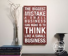 Inspirational Quote Signs for Business: The Biggest Mistake a Small Business Can Make