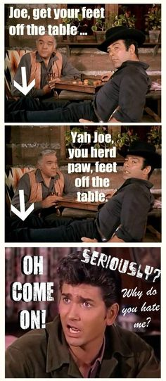 Sorry, Little Joe, but your older brother is considerably more mature than you, so he can do what he wants. (Bonanza)
