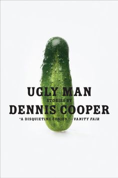 SURUSH - This particular book cover by Dennis Cooper has a very unique visual metaphor through its simple image. The image is essentially of a cucumber and/or pickle, which is highly regarded as an odd shaped ugly fruit. Ultimately without giving a literal image of an 'ugly man' the fruit itself portrays the concept in a way in which the viewer must think and visualise.
