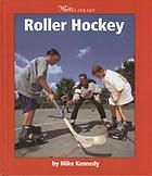 """Roller hockey"" - An overview of the sport of roller hockey covers its history, rules, top athletes, and competitions."