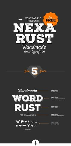 Nexa Rust FREE FONT. Nexa Rust from Fontfabric Type Foundry is a multifaceted font system consisting of font sub-families Sans, Slab, Script, Handmade and Extras.Each of these sub-families contains a number of font weights which have a characteristic warm, rough look and display a few degrees of saturation.