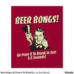 Beer Bongs: Go From 0 To Drunk In 3.5 Poster