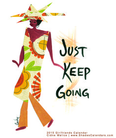 2015 Girlfriends Calendar Coming Soon! by Cidne Wallace at www.shadescalendars.com African American Expressions, African American Art, American Calendar, Sister Pictures, Spiritual Words, Bride Of Christ, Just Keep Going, Black Artwork, American Spirit