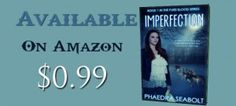 imperfection by Phaedra Seabolt