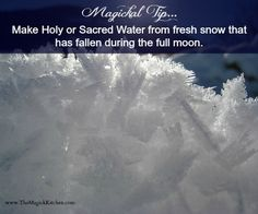 Collect fresh snow fallen during a full moon...